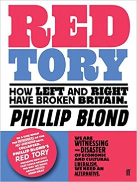 Red Tory: How the Left and Right Have Broken Britain and How We Can Fix It
