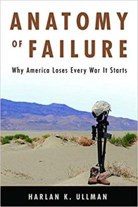 """Anatomy Of Failure"" by Harlan Ullman."