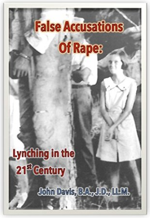 False Accusations of Rape: Lynching in the 21st Century
