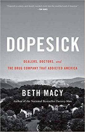 """""""Dopesick: Dealers, Doctors, and the Drug Company that Addicted America"""