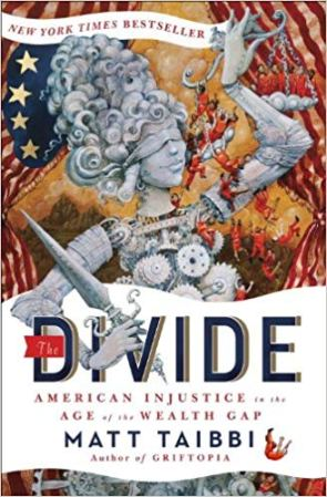 """The Divide"" by Matt Taibbi."