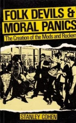 Folk Devils and Moral Panics