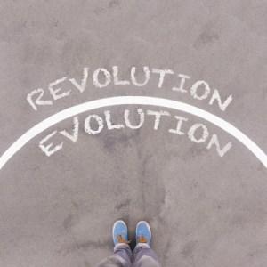 Evolution vs. Revolution.