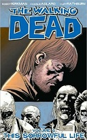 The Walking Dead Volume #06: This Sorrowful Life Book Cover