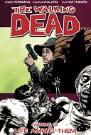 The Walking Dead Volume #12: Life Among Them Book Cover