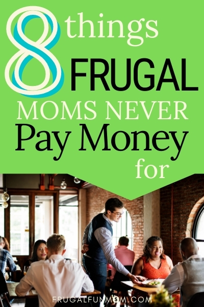 8 Things Frugal Moms Never Pay For | Frugal Fun Mom