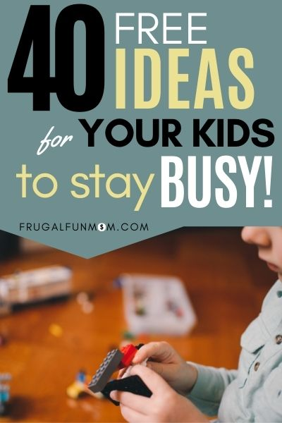 Frugal Ways to Keep Kids Busy - 40 Cheap Ideas