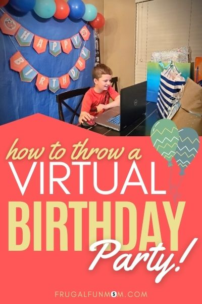 How to Throw a Virtual Birthday Party Your Kid Will Love!   Frugal Fun Mom
