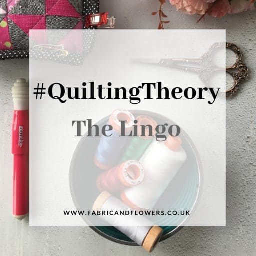 #QuiltingTheory – The Lingo