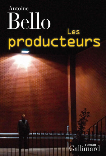 Antoine Bello - Les producteurs