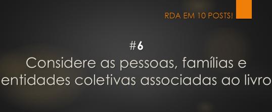 RDA em 10 posts #6 Considere as pessoas, famílias e entidades coletivas associadas ao livro