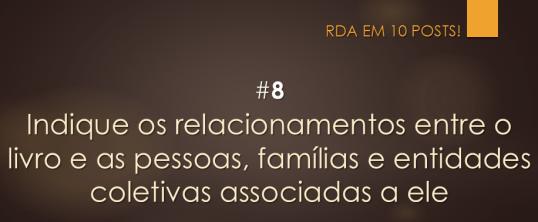 RDA em 10 posts! #8 Indique os relacionamentos entre o recurso e as pessoas, famílias e entidades coletivas