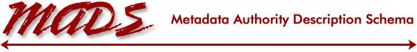 Metadata Authority Description Schema (MADS)