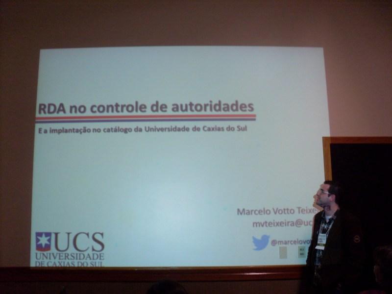 O uso do RDA no catálogo de autoridades da UCS - Marcelo Votto Teixeira