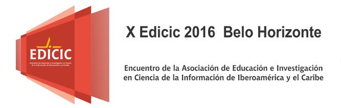 X Encontro da Associação de Educação e Pesquisa em Ciência da Informação da Ibero-América e Caribe (EDICIC)
