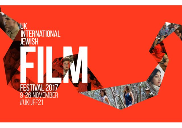 The 21st UK International Jewish Film Festival 2017 Programme Announced Today 2