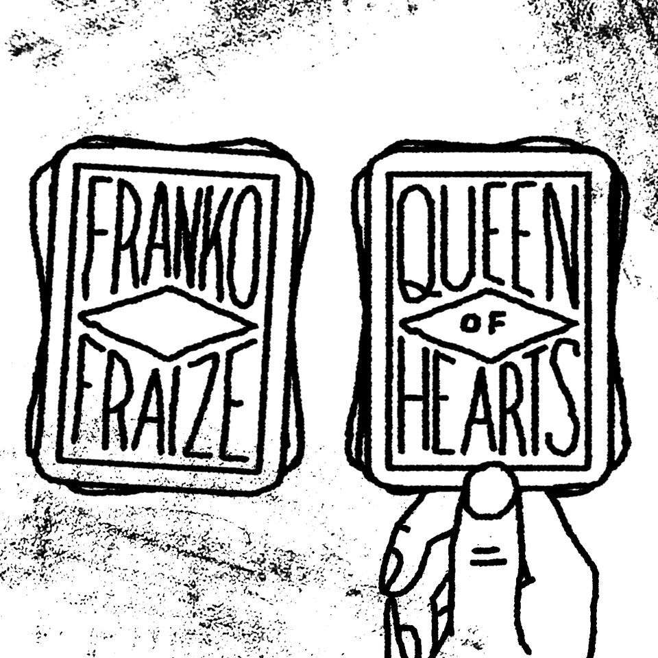 Franko fraize queen of hearts