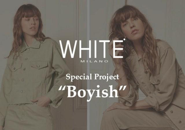 "White milano's special project ""boyish"""