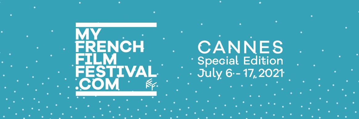 Myfrenchfilmfestival cannes special edition