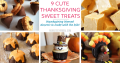 Cute Thanksgiving sweet treats that you can make with your kids!