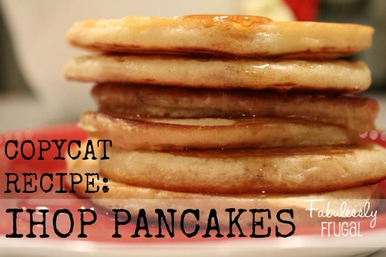 Copycat Recipe IHOP Pancakes | FabulesslyFrugal.com