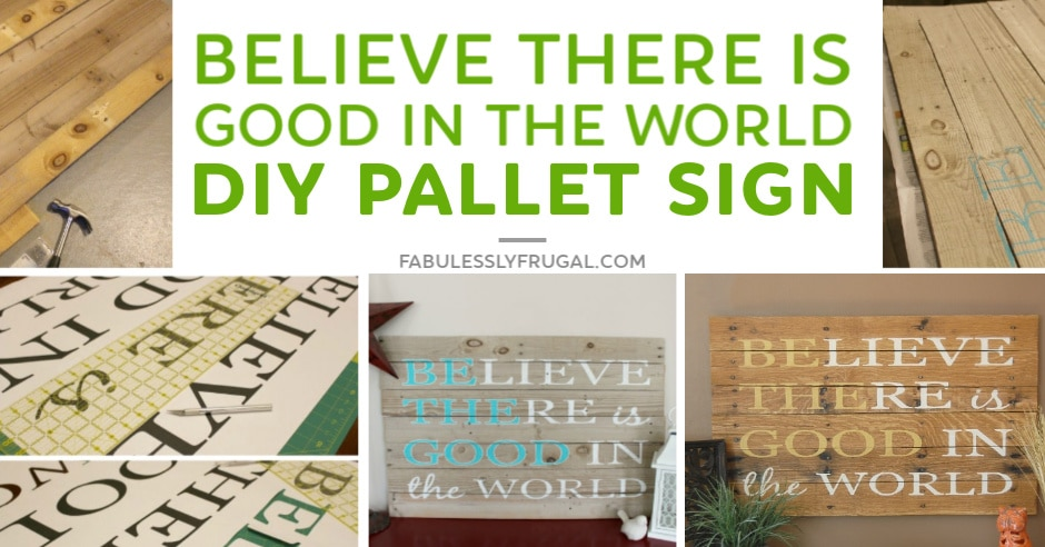 DIY believe there is good in the world sign