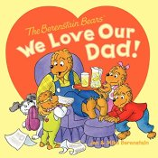 Amazon: The Berenstain Bears: We Love Our Dad! $3.99 (Reg. $11.89)