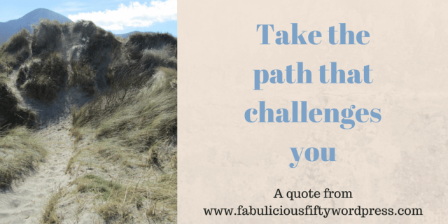 Take the path that challenges you (2)