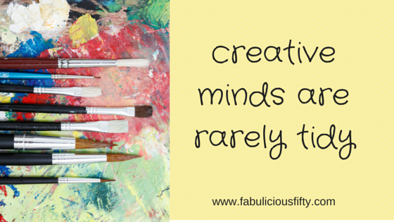 creative minds are rarely tidy (2)