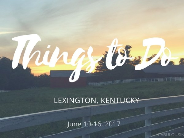 Things To Do In Lexington, KY: Week of June 10-16, 2017