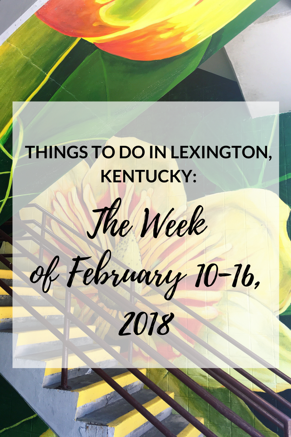 Things to do in lexington kentucky the week of february 10 16 things to do lexington kentucky february 2018 solutioingenieria Choice Image