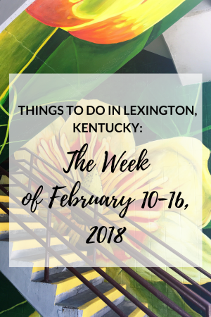 things to do lexington kentucky february 2018