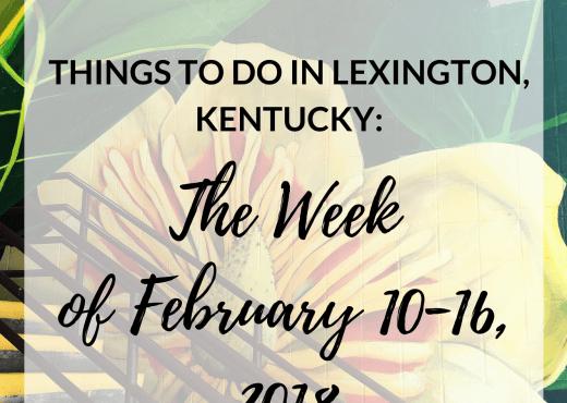 things to do lexington kentucky february 2018
