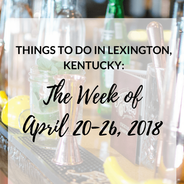 It's Friday! Here is another list of some events happening in the coming week in Lexington, Kentucky. There's a little something for everyone, and some of these events are bound to keep you entertained! #sharethelex #lexingtonky #kentucky #travelky #travel #visitlex