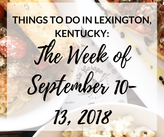 Things to Do in Lexington, Kentucky: The Week of September 10-14, 2018 #kentucky #event #thingstodo #summer #lexington #travel