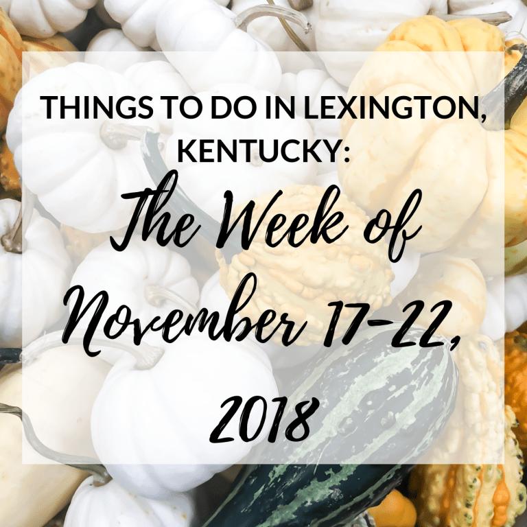 Things to Do In Lexington, Kentucky #thingstodo #event #lexingtonky #kentucky #visitlex #lexington #travel #holidays