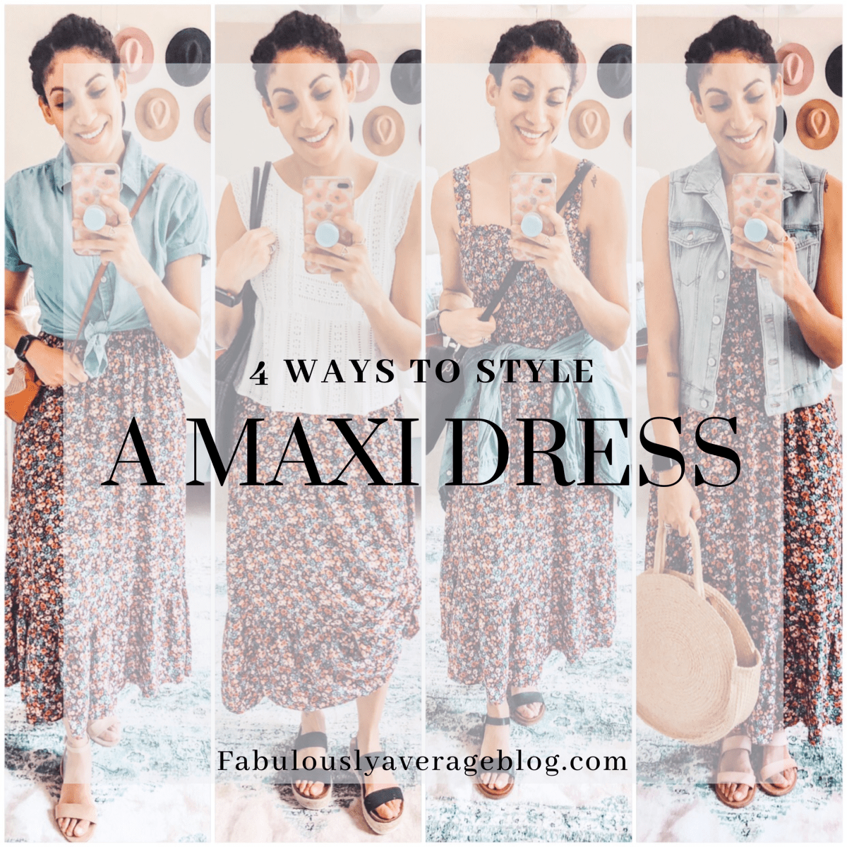 4 Ways to Style a Maxi Dress