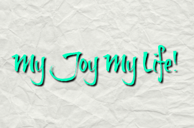 My Life My Joy!!