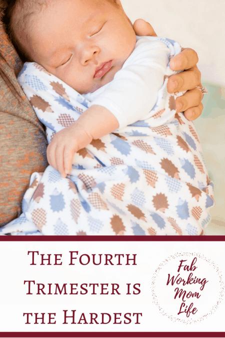 Fourth Trimester Hardest   Fab Working Mom Life #parenting #motherhood #baby #newborn #momlife
