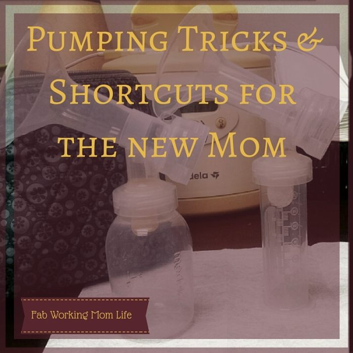 Pumping Tricks Shortcuts for New Mom