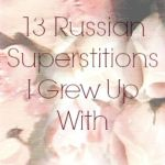 13 Russian Superstitions I Grew Up With