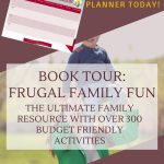 300+ Amazing Ideas for Frugal Family Fun