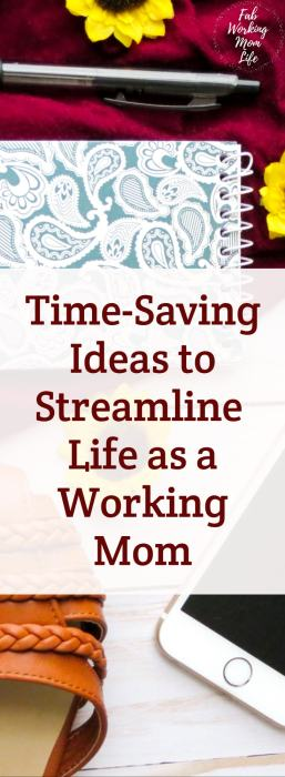 Time Saving Ideas to Streamline Life and Ease your Busy Working Mom Schedule | Fab Working Mom Life | #workingmom #busymom #organized