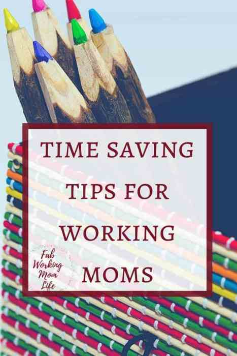 Time saving tips for working moms | How to streamline your life as a busy mom | Tips for your busy working mom schedule