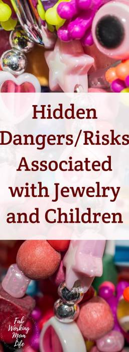 Hidden Dangers/Risks Associated with Jewelry and Children