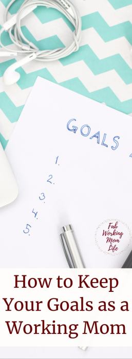 How to Keep Your Career and Personal Goals as a Working Mom