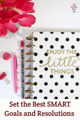 et the best SMART goals and resolutions | Fab Working Mom Life