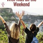 Top 10 Things to Do With Kids on the Weekend