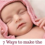 7 Ways to Make the Most of Your Maternity Leave