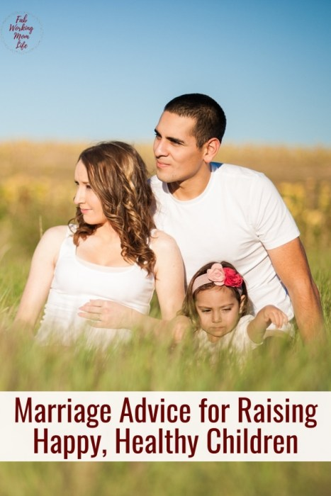 Marriage Advice for Raising Happy, Healthy Children  Fab Working Mom Life #parenting #marriage